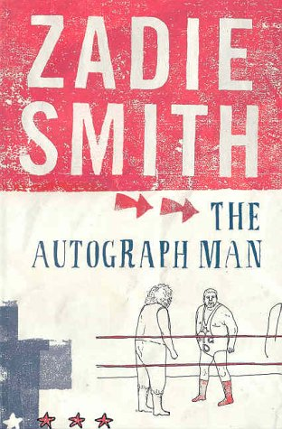 The Autograph Man : A Novel *: Smith, Zadie
