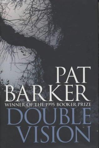 Double Vision: Barker, Pat