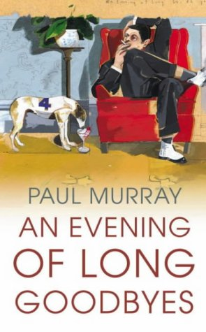 An Evening of Long Goodbyes: Paul Murray