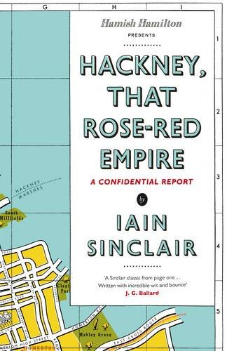 9780241142165: 'HACKNEY, THAT ROSE-RED EMPIRE: A CONFIDENTIAL REPORT'