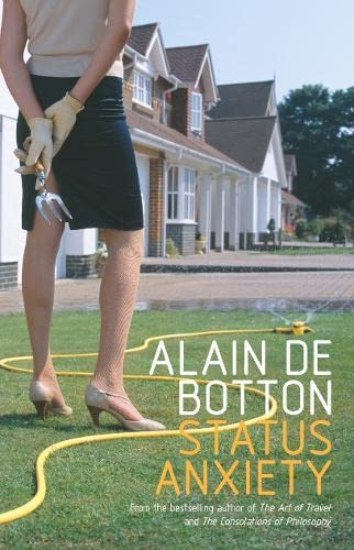 Status Anxiety (Signed First U.K. Edition): Alain de Botton