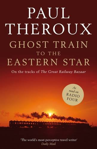 9780241142547: Ghost Train to the Eastern Star: On the tracks of 'The Great Railway Bazaar'