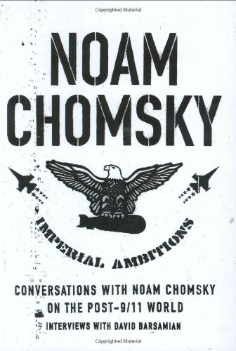 Imperial Ambitions: Noam Chomsky