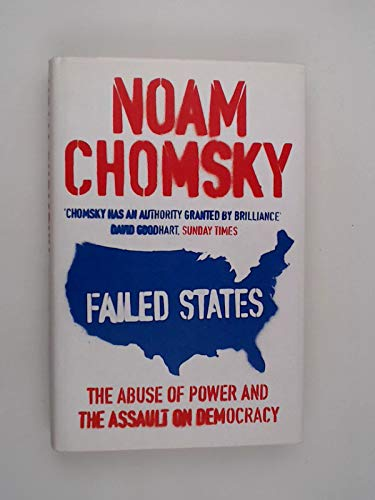 9780241143506: Failed States: The Abuse of Power and The Assault on Democracy