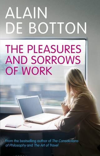 9780241143537: The Pleasures and Sorrows of Work