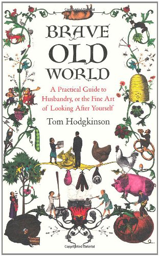 9780241143742: Brave Old World: A Practical Guide to Husbandry, or the Fine Art of Looking After Yourself