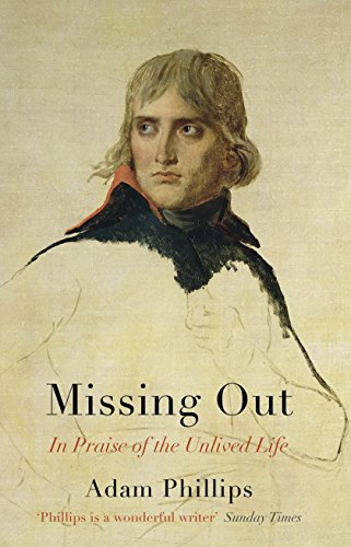 9780241143872: Missing Out: In Praise of the Unlived Life