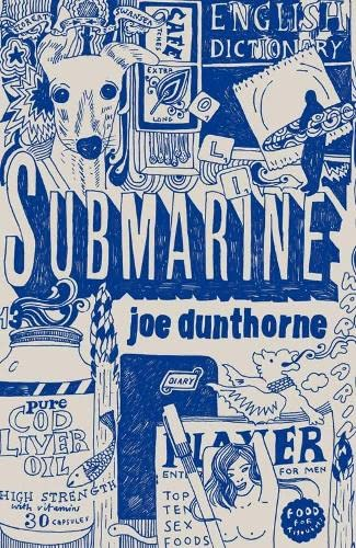 Submarine: Dunthorne, Joe - SIGNED FIRST EDITION