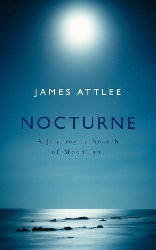 9780241144329: Nocturne: A Journey in Search of Moonlight