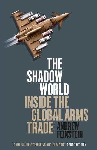 9780241144411: The Shadow World: Inside the Global Arms Trade