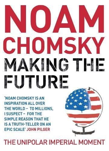 9780241145104: Making the Future: The Unipolar Imperial Moment