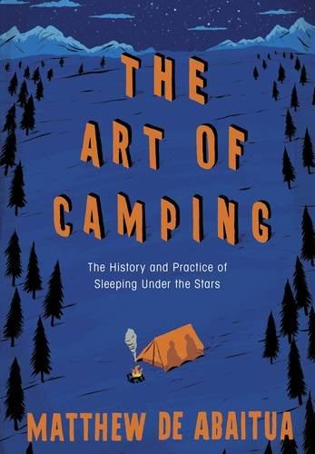 9780241145135: The Art of Camping: The History And Practice Of Sleeping Under The Stars