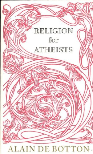 9780241145357: Religion for Atheists: A non-believer's guide to the uses of religion