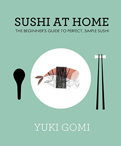 9780241145647: Sushi at Home: The Beginner's Guide to Perfect, Simple Sushi