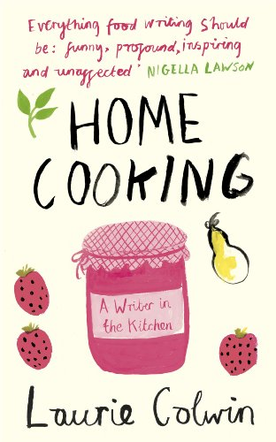 9780241145715: Home Cooking: A Writer in the Kitchen