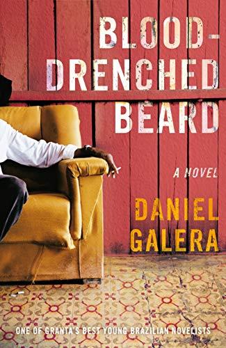 Blooddrenched Beard: Daniel Galera