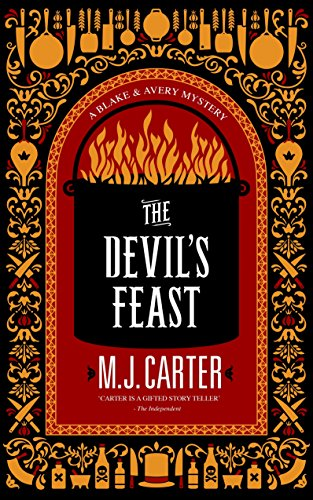 The Devil's Feast: The Blake and Avery Mystery Series (Book 3): M. J. Carter