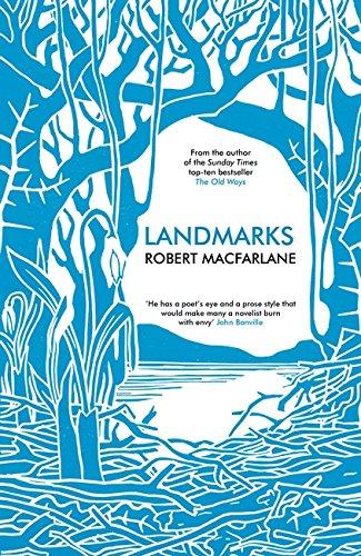 Landmarks: Robert Macfarlane