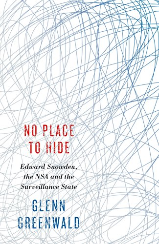 9780241146699: No Place to Hide: Edward Snowden, the NSA and the Surveillance State