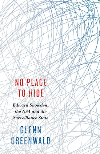 9780241146705: No Place to Hide: Edward Snowden, the NSA and the Surveillance State