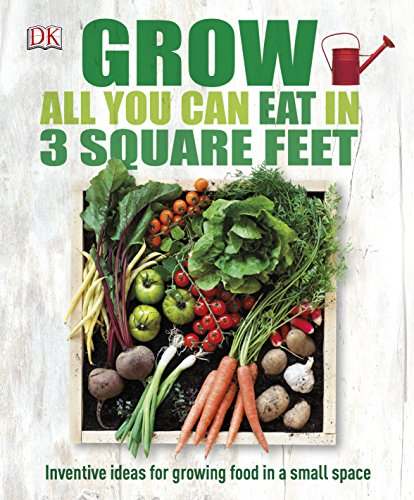 9780241180013: Grow All You Can Eat In Three Square Feet (Dk Rhs General)