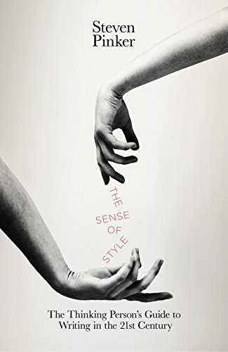 9780241180020: The Sense of Style: The Thinking Person's Guide to Writing in the 21st Century