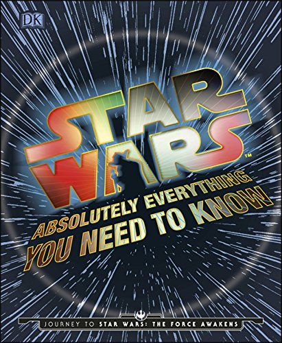 9780241183700: Star Wars Absolutely Everything You Need To Know