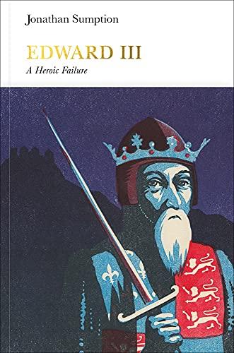 9780241184202: Edward III (Penguin Monarchs): A Heroic Failure