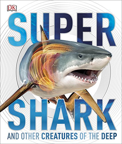 SuperShark: And Other Creatures of the Deep (Dk Nature 7+)