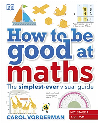 9780241185988: How To Be Good At Maths