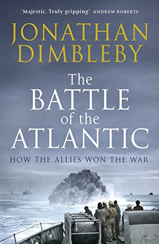 9780241186619: The Battle of the Atlantic: How the Allies Won the War