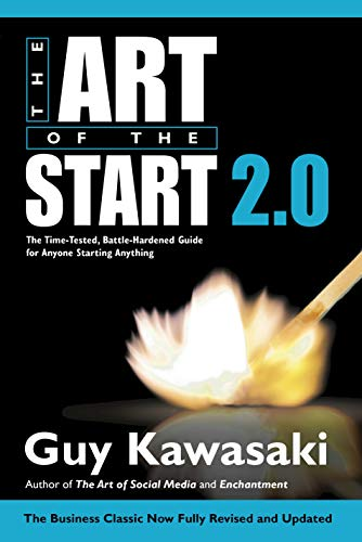 9780241187265: Art of the Start 2.0: The Time-Tested, Battle-Hardened Guide for Anyone Starting Anything