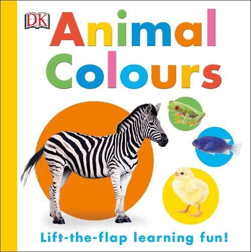 9780241187616: Animal Colours: Lift-the-flap Learning Fun!