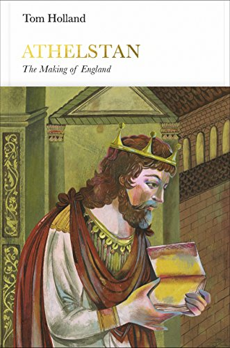 9780241187814: Athelstan (Penguin Monarchs): The Making of England