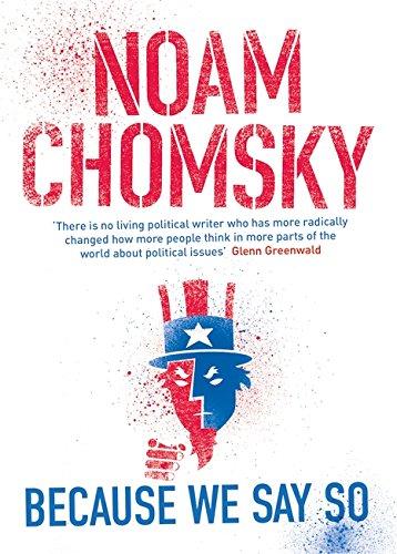 Because We Say So: Chomsky, Noam