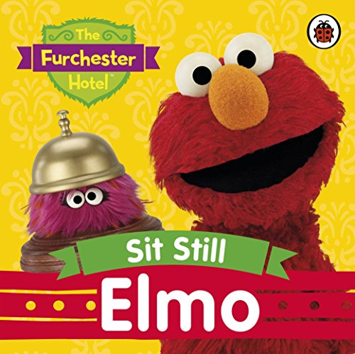 9780241196953: The Furchester Hotel: Sit Still, Elmo