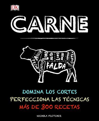 9780241197080: Carne. Domina Los Cortes, Perfecciona Las Técnicas. Más De 300 Recetas