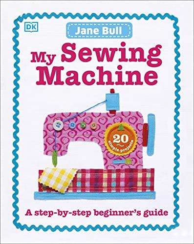 9780241197226: My Sewing Machine Book