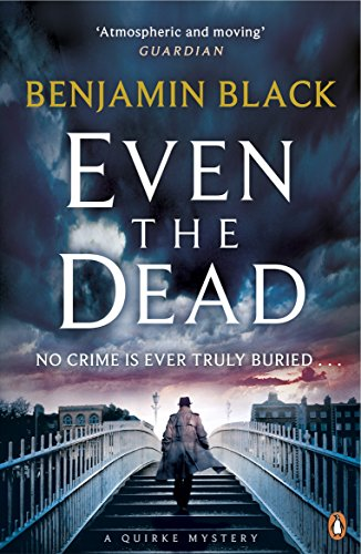 9780241197356: Even The Dead (Quirke 7)