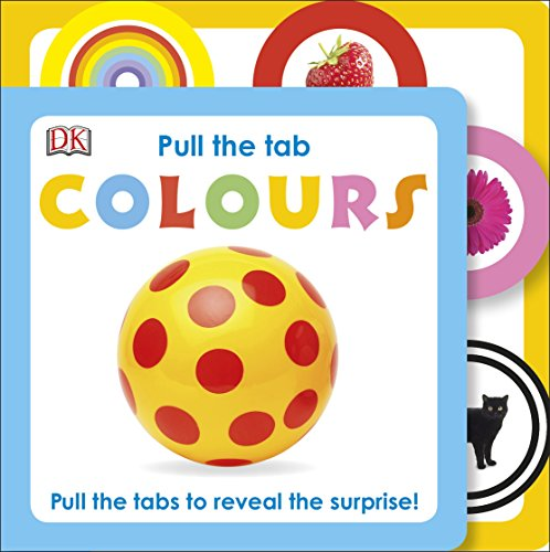 9780241197424: Pull The Tab Colours (Dk Pull the Tab)