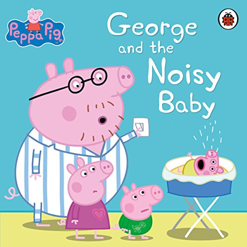 9780241197554: Peppa Pig: George and the Noisy Baby
