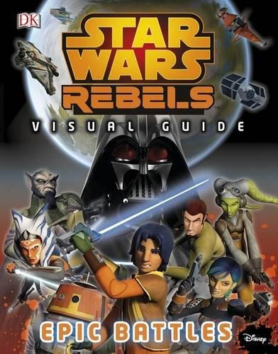 9780241198247: Star Wars Rebels: the Epic Battle: the Visual Guide