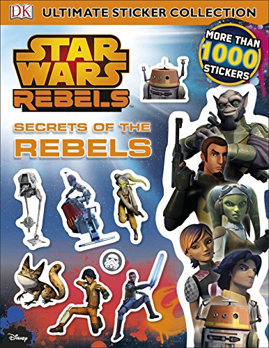9780241198278: Star Wars Rebels Secrets of the Rebels Ultimate Sticker Collection