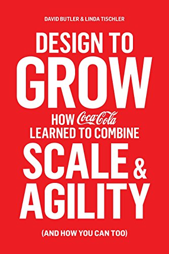 9780241198377: Design to Grow: How Coca-Cola Learned to Combine Scale and Agility (and How You Can, Too)
