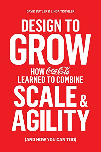 9780241198384: Design to Grow: How Coca-Cola Learned to Combine Scale and Agility (and How You Can, Too)