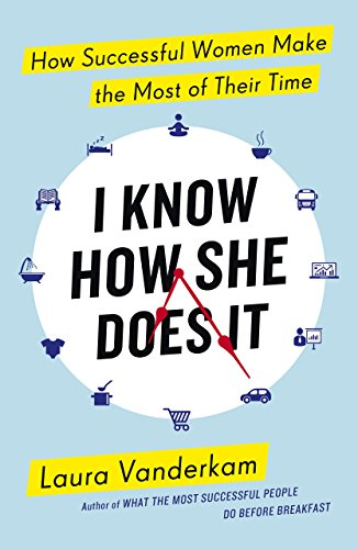 9780241199510: I Know How She Does it: How Successful Women Make the Most of Their Time