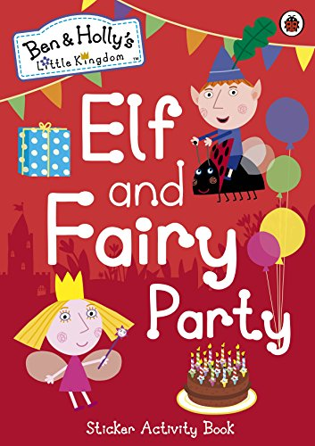 9780241199633: Ben and Holly's Little Kingdom: Elf and Fairy Party (Ben & Holly's Little Kingdom)