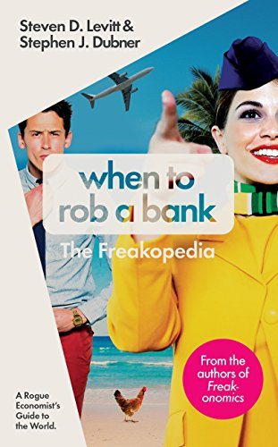 9780241200391: When to Rob a Bank: A Rogue Economist's Guide to the World