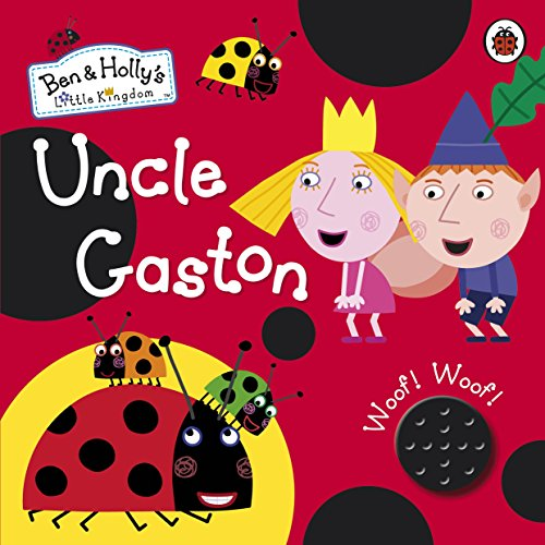 9780241200438: Ben and Holly's Little Kingdom: Uncle Gaston Sound Book
