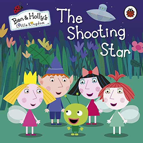 9780241200445: Ben and Holly's Little Kingdom: The Shooting Star (Ben & Hollys Little Kingdom)